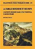 echange, troc Bertrand Forclaz - La famille Borghese et ses fiefs : L'autorité négociée dans l'Etat pontifical d'Ancien Régime
