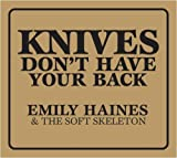 Knives Don't Have Your Back - Emily Haines & The Soft Skeleton