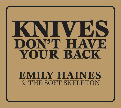 Crowd Surf Off a Cliff by Emily Haines and the Soft Skeleton