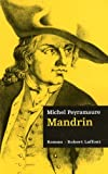 echange, troc Michel Peyramaure - Les Trois Bandits, Tome 2 : Mandrin