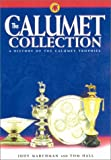 img - for The Calumet Collection: A History of the Calumet Trophies book / textbook / text book