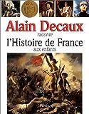 """Afficher """"Alain Decaux raconte l'histoire de France aux enfants"""""""