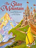 The Glass Mountain (0688148476) by Wolkstein, Diane