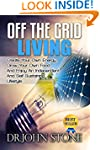 Off The Grid Living: Create Your Own...