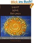 Light Love Rituals: Bulgarian Myths,...