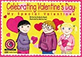 Celebrating Valentines Day: My Special Valentines (Learn to Read-Read to Learn: Holiday)