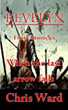 Revelyn - When the last arrow falls (The Chronicles of Revelyn Book 1)