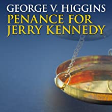 Penance for Jerry Kennedy (       UNABRIDGED) by George V. Higgins Narrated by Stephen Bowlby