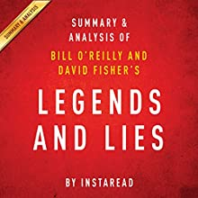 Legends and Lies by Bill O'Reilly and David Fisher | Summary and Analysis: The Real West (       UNABRIDGED) by Instaread Narrated by Jason P. Hilton