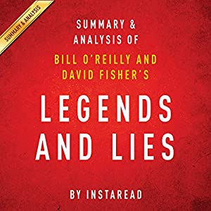 Legends and Lies by Bill O'Reilly and David Fisher | Summary and Analysis: The Real West Audiobook