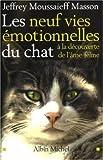 echange, troc Jeffrey Moussaieff Masson - Les neuf vies émotionnelles du chat : À la découverte de l'âme féline