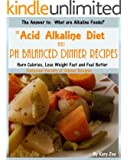 The Acid Alkaline Diet and PH Balanced Dinner Recipes (PH Balanced Acid Alkaline Recipes Book 1) (English Edition)