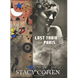The Last Train from Paris ~ Stacy Cohen