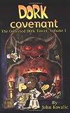 Dork Covenant (Dork Tower, Vol. 1) (1930964404) by Kovalic, John