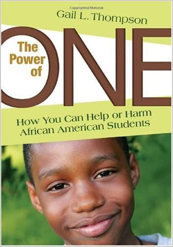 The Power of One : How You Can Help or Harm African American Students