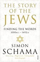 The Story of the Jews: Finding the Words (1000 BCE - 1492)
