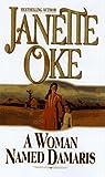A Woman Named Damaris (Women of the West #4) (0553805703) by Janette Oke