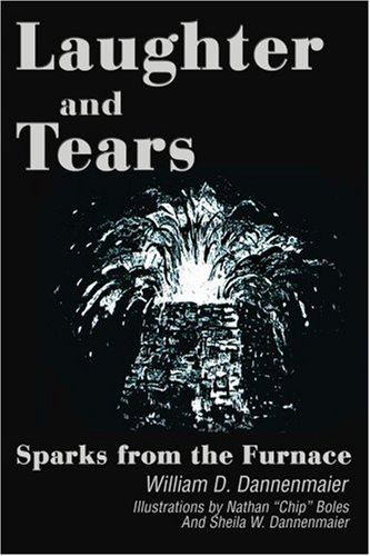 Laughter and Tears: Sparks from the Furnace