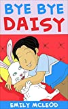 Bye Bye Daisy: Kids Book
