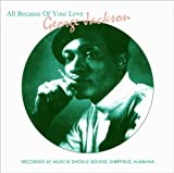 echange, troc George Jackson - All Because of Your Love