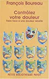 Contrler votre douleur : Apprendre  faire face  une douleur rebelle