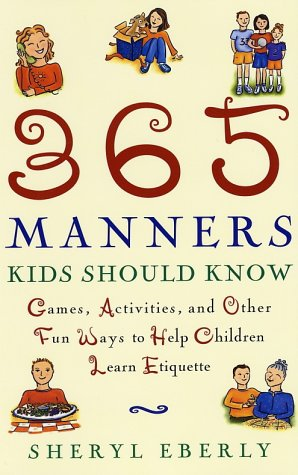 365 Manners Kids Should Know: Games, Activities, And Other Fun Ways To Help Children Learn Etiquette front-425013