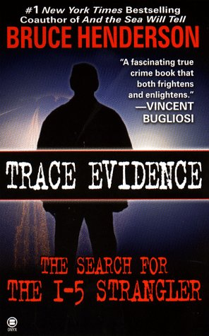 Trace Evidence: The Search for the I-5 Strangler