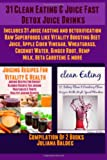 Juliana Baldec 31 Clean Eating & Juice Fast Detox Juice Drinks: Includes 31 Juice Fasting & Detoxification Raw Superfoods Like Vitality Boosting Beet Juice, Apple ... Ginger Root, Hemp Milk, Beta Carotene & More