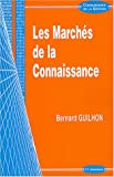 echange, troc Bernard Guilhon - Les Marchés de la connaissance