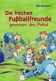img - for Die frechen Fu ballfreunde gewinnen den Pokal book / textbook / text book
