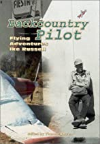 Backcountry Pilot: Flying Adventures with Ike Russell (Southwest Center Series)