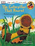 DK Share-a-Story: The Caterpillar That Roared (0789463512) by Lawrence, Michael