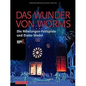 Das Wunder von Worms: Dieter Wedel und die Nibelungen-Festspiele