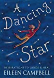 img - for A Dancing Star: Inspirations to Guide & Heal book / textbook / text book
