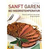 """Sanft Garen bei Niedrigtemperatur: Fleisch und Fisch, die auf der Zunge zergehenvon """"Elisabeth Bangert"""""""