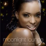 Moonlight Lounge - 20 Luxury Lounge & Chillout Tunes