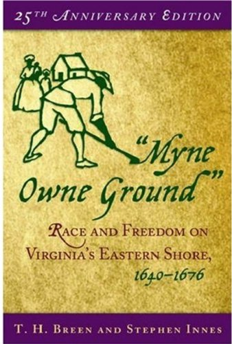 myne owne ground Myne owne ground : race and freedom on virginia's eastern shore, 1640-1676 item preview.