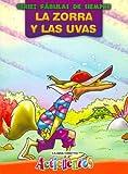 Zorra y Las Uvas, La - Fabulas de Siempre (Spanish Edition)
