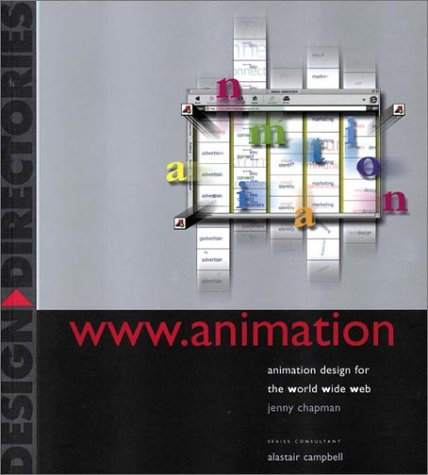 WWW.Animation: Animation Design for the World Wide Web
