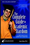 img - for Be a College Achiever: The Complete Guide to Academic Stardom book / textbook / text book