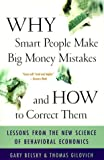 Why Smart People Make Big Money Mistakes and How to Correct Them: Lessons from the New Science of Behavioural Economics