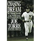 Chasing the Dream: My Lifelong Journey to the World Series ~ Joe Torre