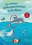 Die schönsten Delfingeschichten für Erstleser: Leselöwen – Das Original