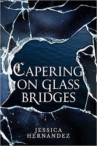 Capering on Glass Bridges by Jessica Hernandez #Spotlight #BookTrailer
