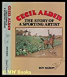 Cecil Aldin: The Story of a Sporting...