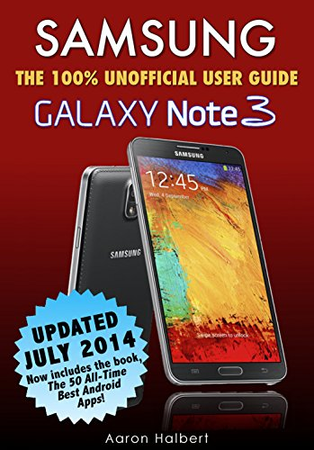 Samsung Galaxy Note 3: The 100% Unofficial User Guide