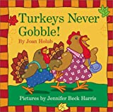 Turkeys Never Gobble (0060080914) by Holub, Joan