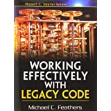 "Working Effectively with Legacy Codevon ""Michael Feathers"""