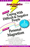 Super Strength Coping With Difficult and Negative People/Personal Magnetism (Superstrength Series)