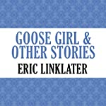 Goose Girl and Other Stories | Eric Linklater